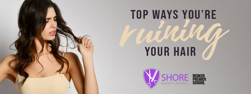 top ways you are ruining your hair