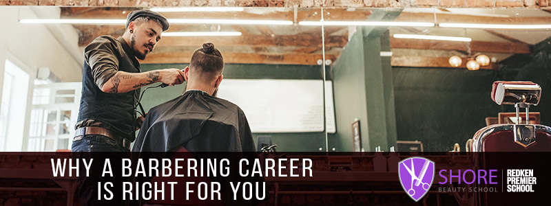 why a barbering career is right for you