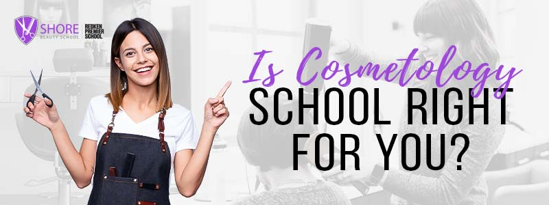 is cosmetology school right for you